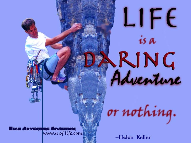Life is a Daring Adventure or Nothing